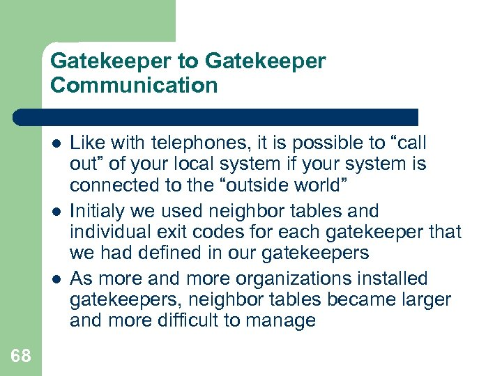 Gatekeeper to Gatekeeper Communication l l l 68 Like with telephones, it is possible
