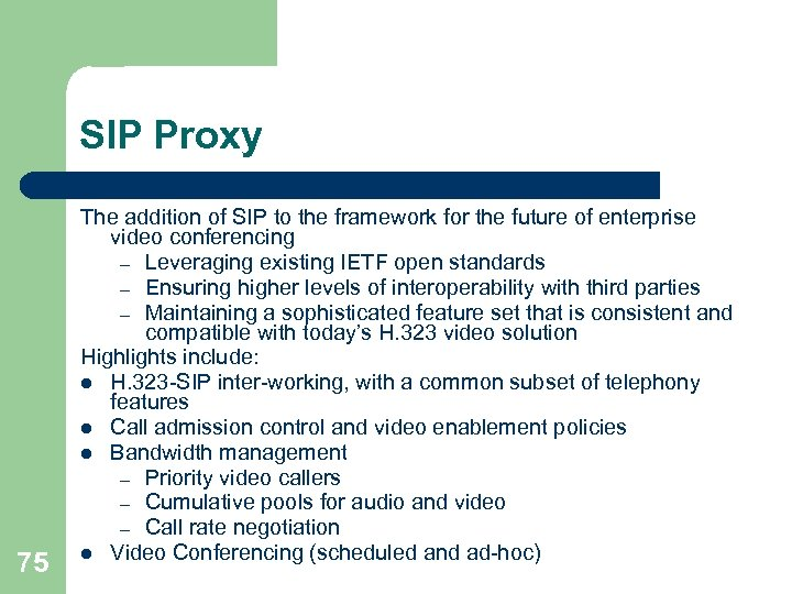 SIP Proxy 75 The addition of SIP to the framework for the future of