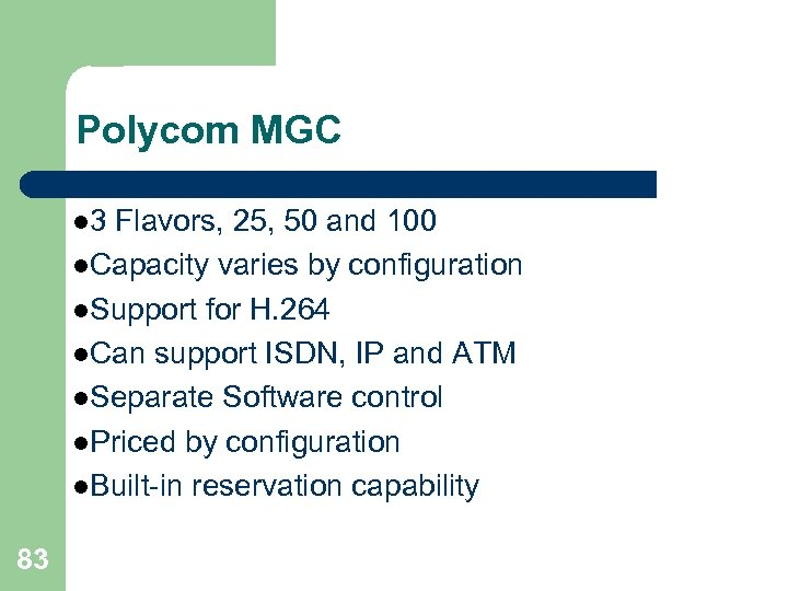 Polycom MGC l 3 Flavors, 25, 50 and 100 l. Capacity varies by configuration