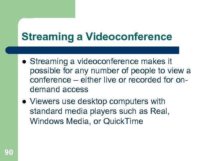 Streaming a Videoconference l l 90 Streaming a videoconference makes it possible for any