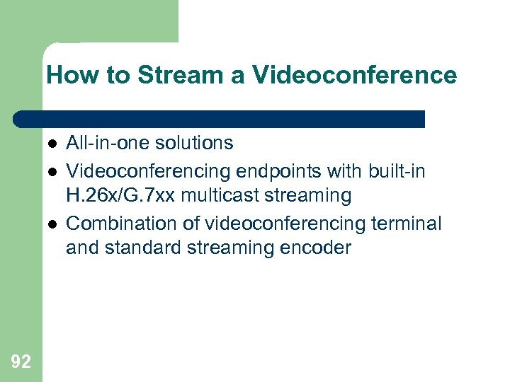 How to Stream a Videoconference l l l 92 All-in-one solutions Videoconferencing endpoints with