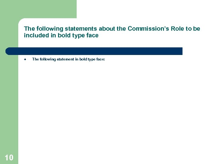 The following statements about the Commission's Role to be included in bold type face