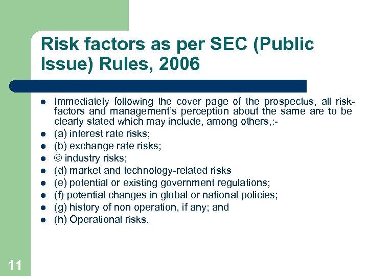 Risk factors as per SEC (Public Issue) Rules, 2006 l l l l l