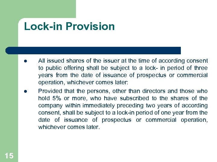 Lock-in Provision l l 15 All issued shares of the issuer at the time
