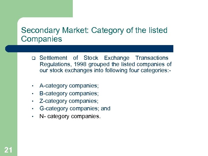 Secondary Market: Category of the listed Companies q Settlement of Stock Exchange Transactions Regulations,