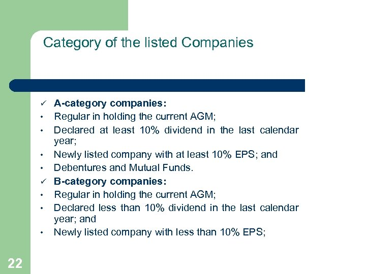 Category of the listed Companies ü • • • 22 A-category companies: Regular in