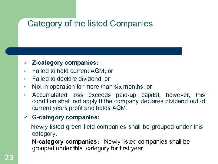 Category of the listed Companies ü • • ü Z-category companies: Failed to hold