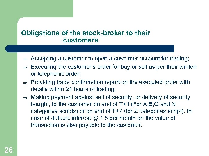 Obligations of the stock-broker to their customers Þ Þ 26 Accepting a customer to