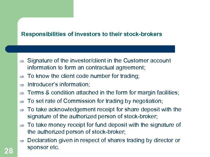 Responsibilities of investors to their stock-brokers Þ Þ Þ Þ 28 Signature of the