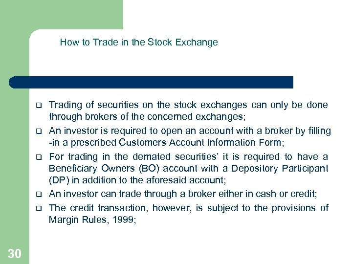 How to Trade in the Stock Exchange q q q 30 Trading of securities