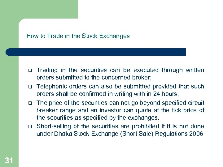 How to Trade in the Stock Exchanges q q 31 Trading in the securities