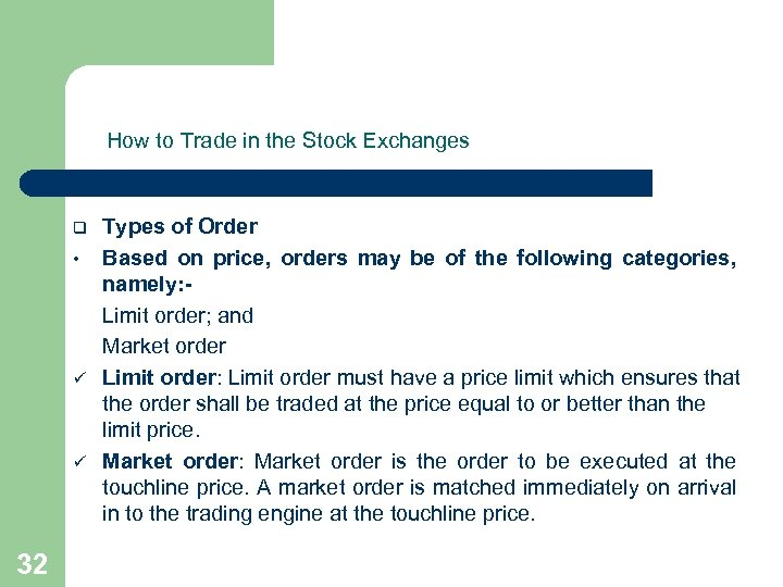 How to Trade in the Stock Exchanges q • ü ü 32 Types of