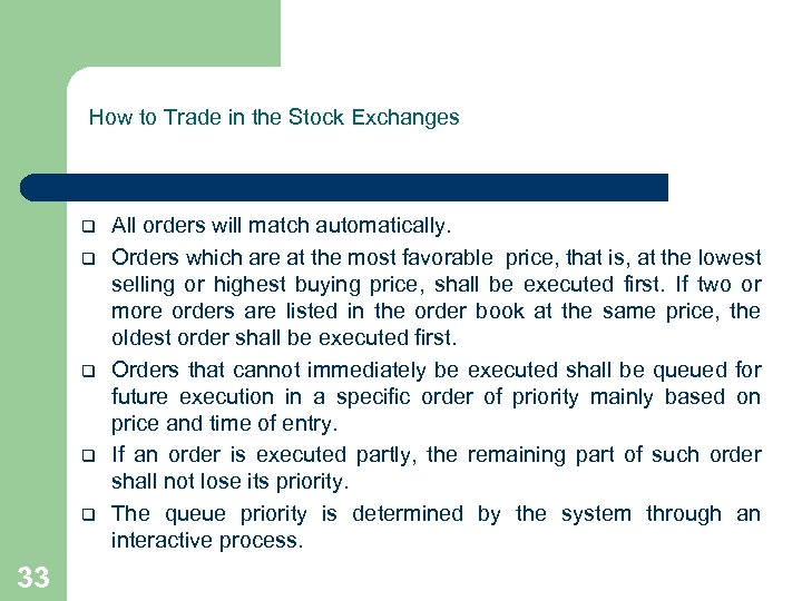 How to Trade in the Stock Exchanges q q q 33 All orders will