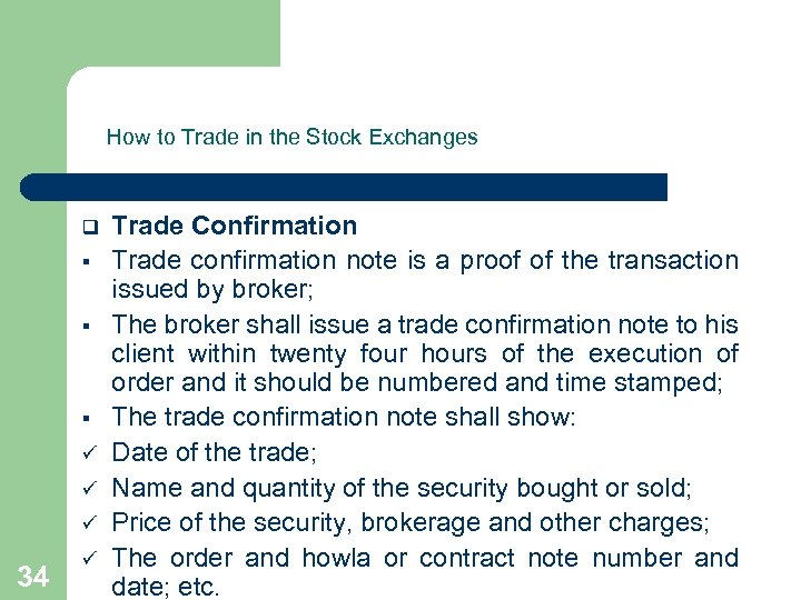 How to Trade in the Stock Exchanges q § § § ü ü ü