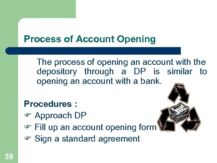 Process of Account Opening The process of opening an account with the depository through
