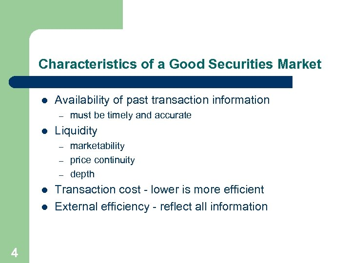 Characteristics of a Good Securities Market l Availability of past transaction information – l