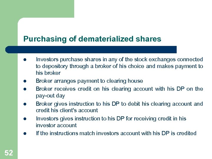 Purchasing of dematerialized shares l l l 52 Investors purchase shares in any of