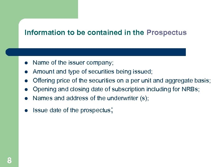Information to be contained in the Prospectus l Name of the issuer company; Amount