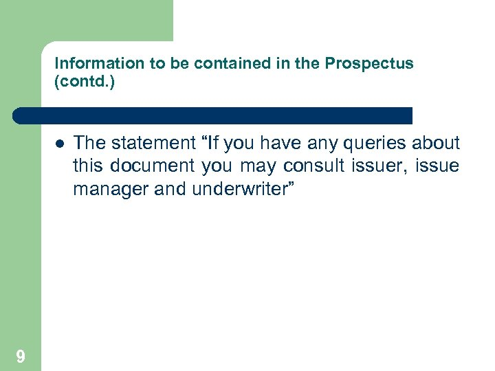 """Information to be contained in the Prospectus (contd. ) l 9 The statement """"If"""