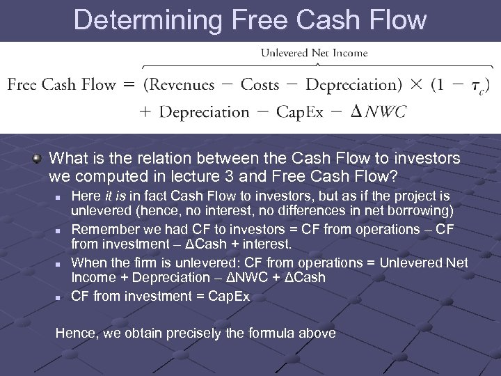 Determining Free Cash Flow What is the relation between the Cash Flow to investors