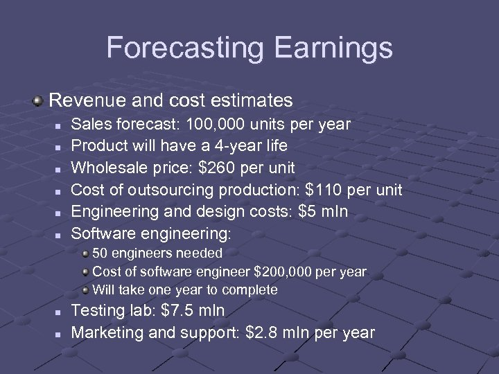 Forecasting Earnings Revenue and cost estimates n n n Sales forecast: 100, 000 units