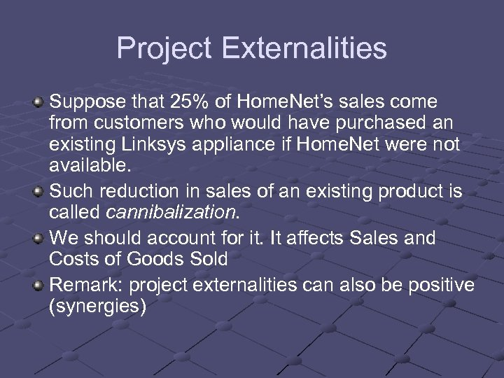 Project Externalities Suppose that 25% of Home. Net's sales come from customers who would