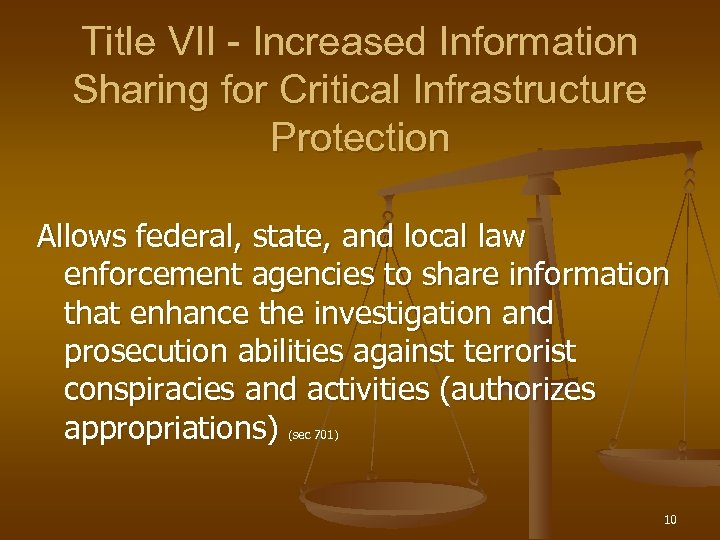 Title VII - Increased Information Sharing for Critical Infrastructure Protection Allows federal, state, and