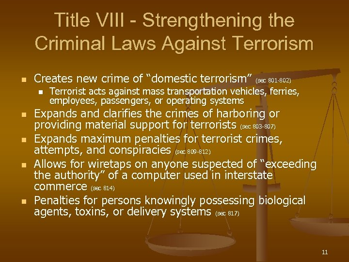 Title VIII - Strengthening the Criminal Laws Against Terrorism n Creates new crime of