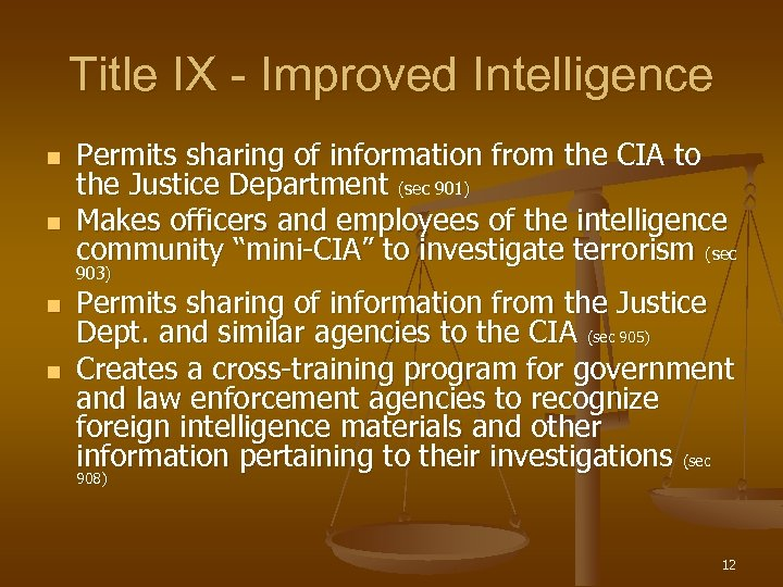 Title IX - Improved Intelligence n n Permits sharing of information from the CIA