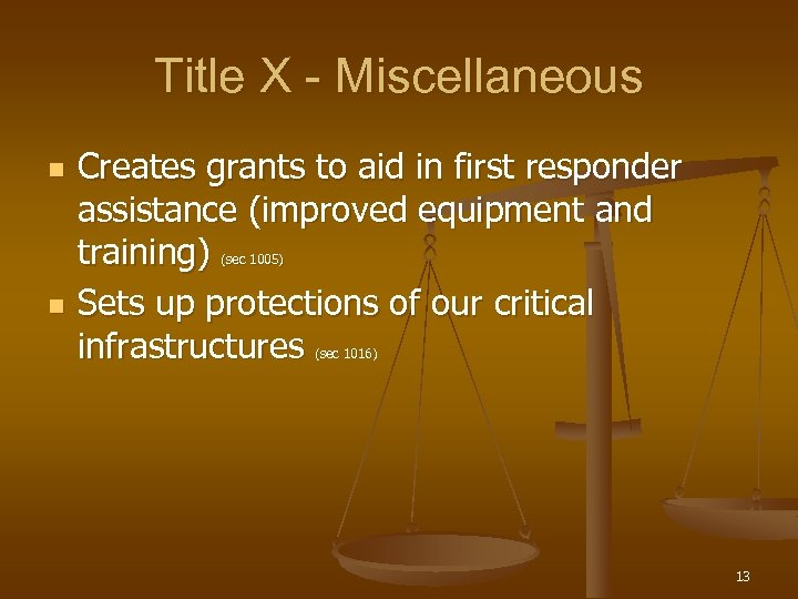 Title X - Miscellaneous n Creates grants to aid in first responder assistance (improved