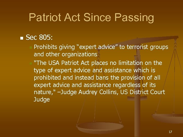 "Patriot Act Since Passing n Sec 805: Prohibits giving ""expert advice"" to terrorist groups"