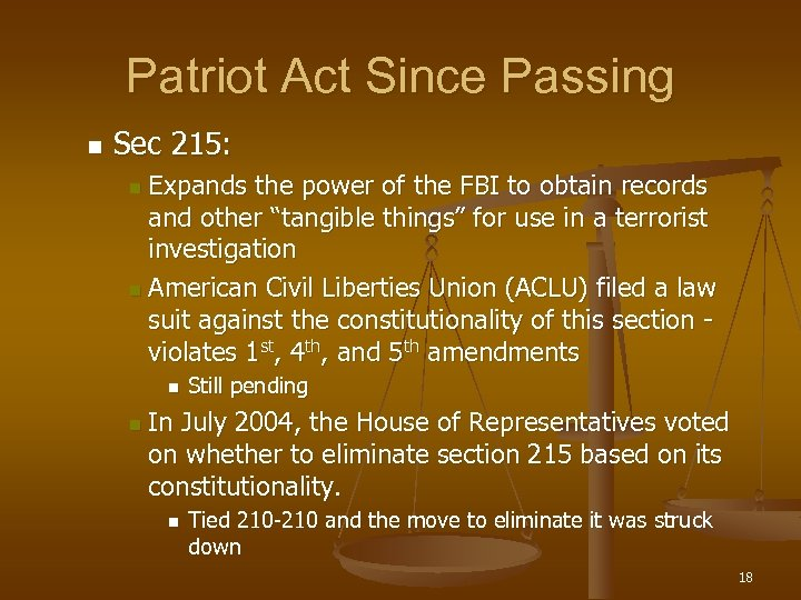 Patriot Act Since Passing n Sec 215: Expands the power of the FBI to