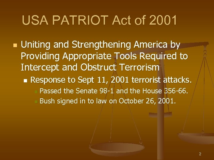 USA PATRIOT Act of 2001 n Uniting and Strengthening America by Providing Appropriate Tools