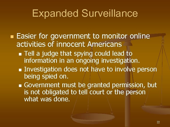 Expanded Surveillance n Easier for government to monitor online activities of innocent Americans Tell
