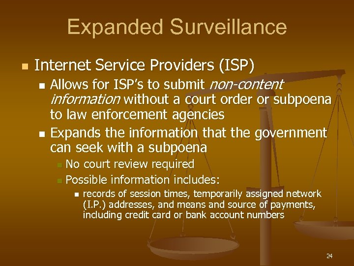 Expanded Surveillance n Internet Service Providers (ISP) Allows for ISP's to submit non-content information