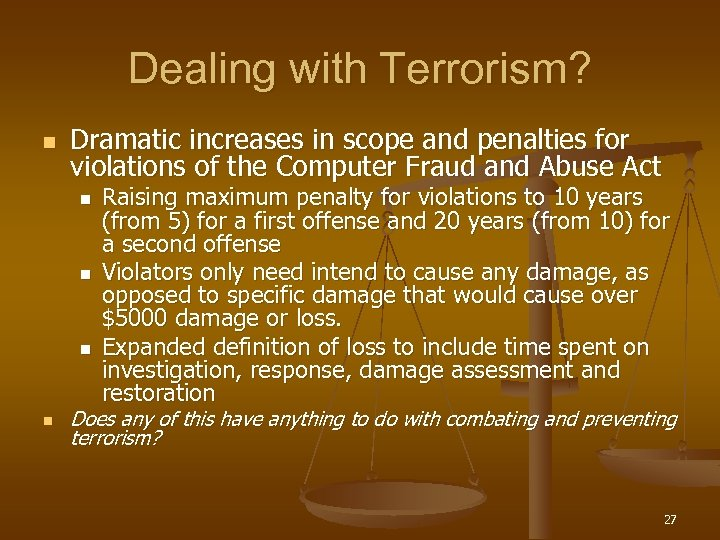 Dealing with Terrorism? n Dramatic increases in scope and penalties for violations of the