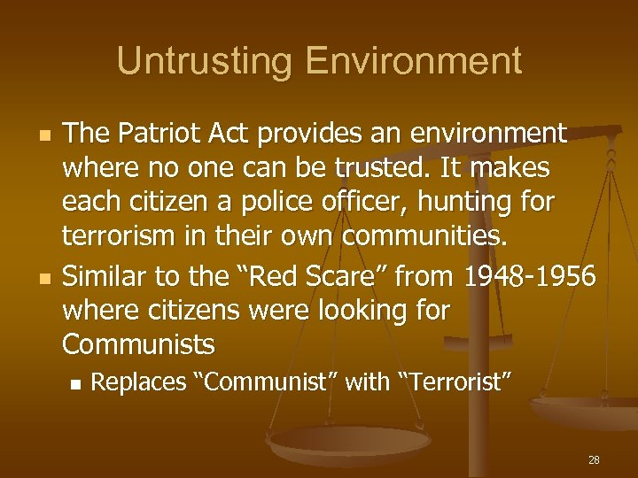 Untrusting Environment n n The Patriot Act provides an environment where no one can