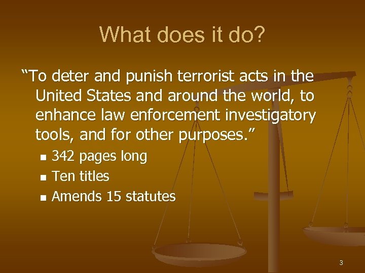 "What does it do? ""To deter and punish terrorist acts in the United States"