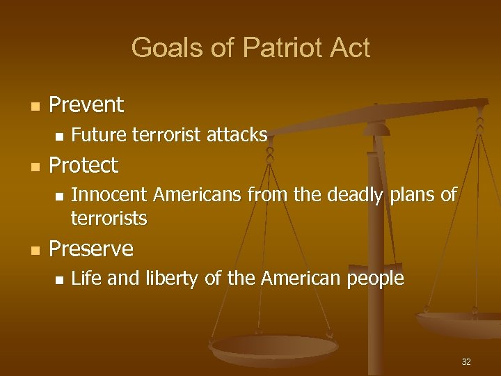Goals of Patriot Act n Prevent n n Protect n n Future terrorist attacks