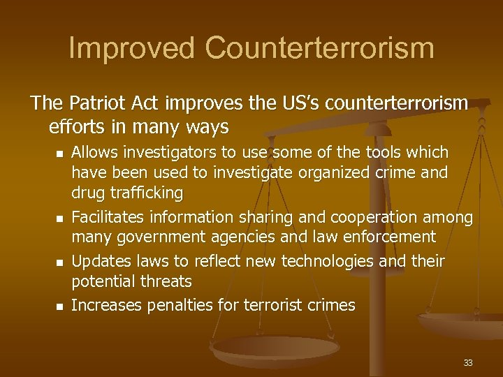 Improved Counterterrorism The Patriot Act improves the US's counterterrorism efforts in many ways n