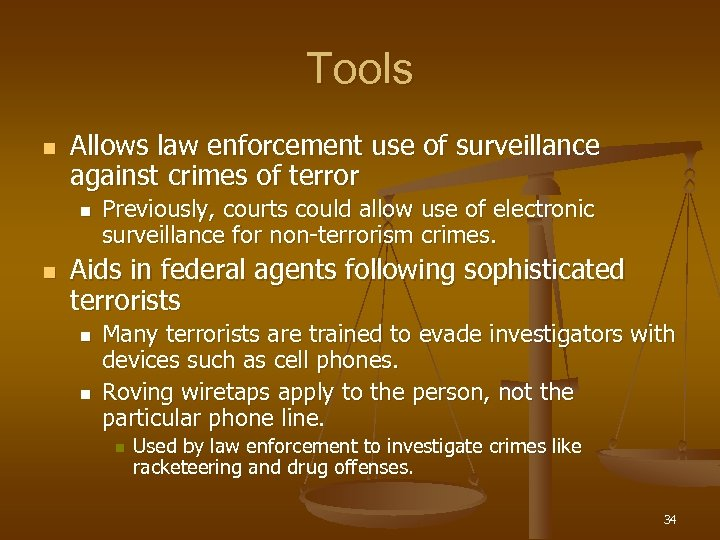 Tools n Allows law enforcement use of surveillance against crimes of terror n n