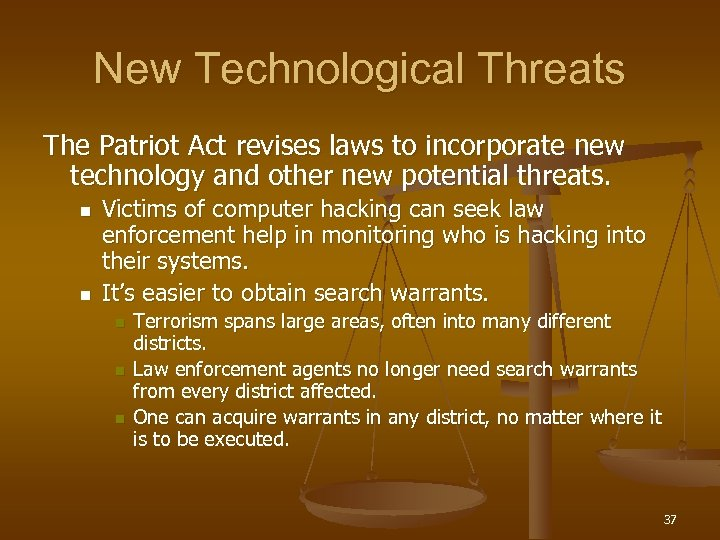 New Technological Threats The Patriot Act revises laws to incorporate new technology and other
