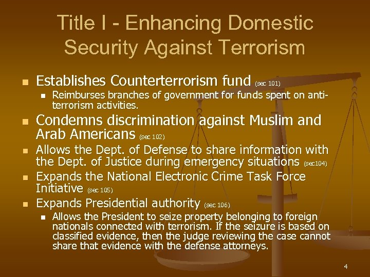 Title I - Enhancing Domestic Security Against Terrorism n Establishes Counterterrorism fund (sec 101)
