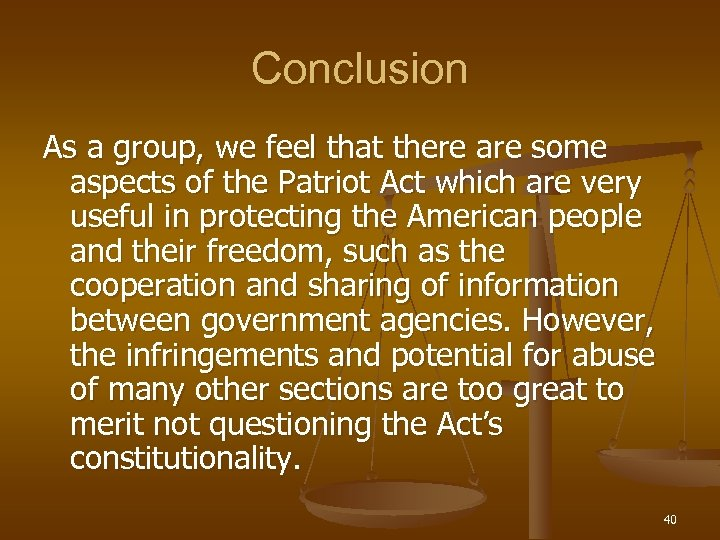 Conclusion As a group, we feel that there are some aspects of the Patriot
