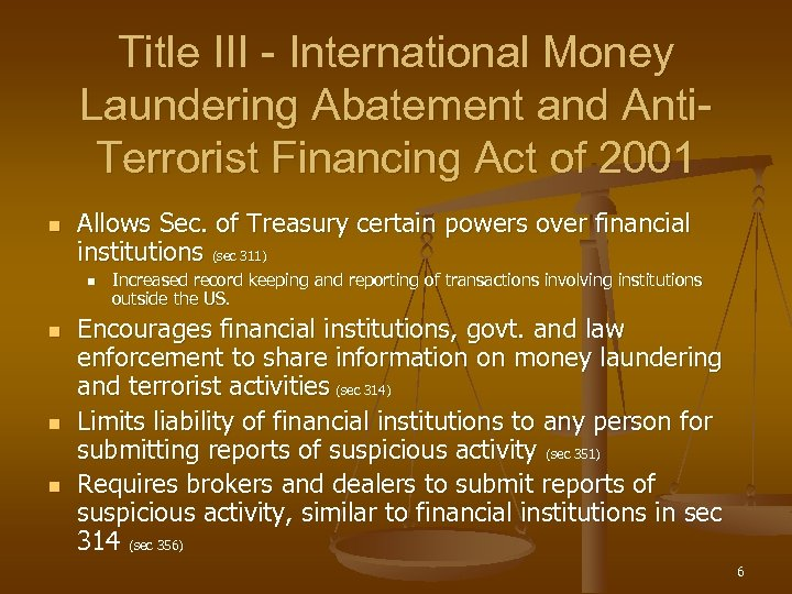 Title III - International Money Laundering Abatement and Anti. Terrorist Financing Act of 2001