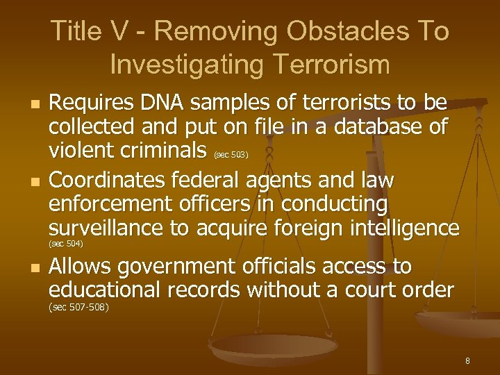 Title V - Removing Obstacles To Investigating Terrorism n Requires DNA samples of terrorists