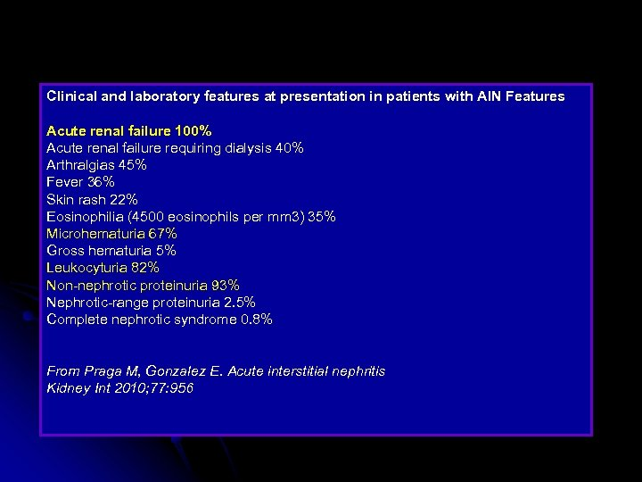 Clinical and laboratory features at presentation in patients with AIN Features Acute renal failure