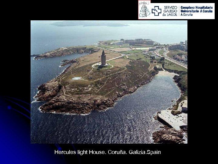 Hercules light House. Coruña. Galizia. Spain