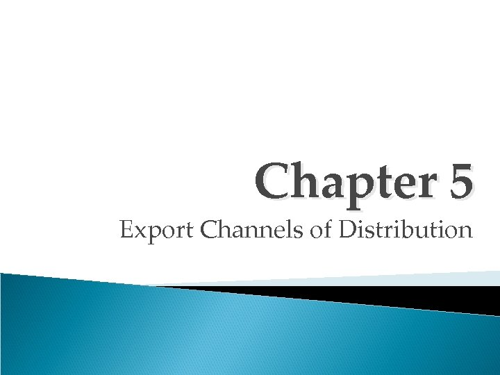 Chapter 5 Export Channels of Distribution