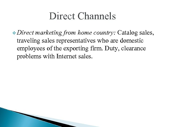 Direct Channels v Direct marketing from home country: Catalog sales, traveling sales representatives who